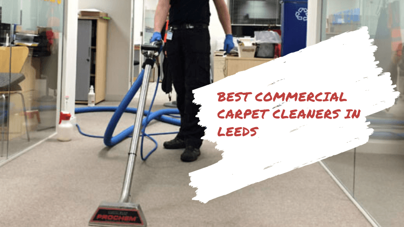 Best Commercial Carpet Cleaners Leeds