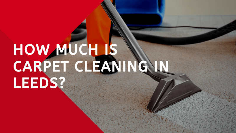 How Much is Carpet Cleaning in Leeds